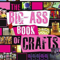 The Big-Ass Book of Crafts [Paperback]