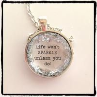 QUOTE Life Wont Sparkle Unless You Do silver by KitschyKooDesign