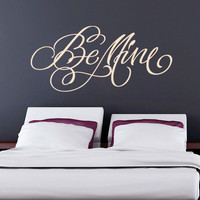 Quote wall decal - Be Mine - Wall Decals , Home WallArt Decals