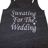 Sweating for the Wedding Black Work out Tank Top Womens Eco Heather Racerback Alternative Apparel Fitness Clothes New Bride