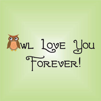 "Owl Love You Forever Wall Quote with Printed Owl Vinyl Wall Decal Room Decor 15"" X 36"""