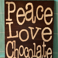 Peace Love Chocolate by everlastingdoodle
