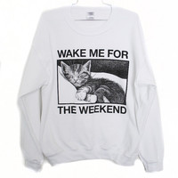 Wake Me For The Weekend Sweatshirt (Select Size)