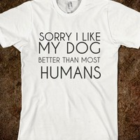 SORRY I LIKE MY DOG - glamfoxx.com
