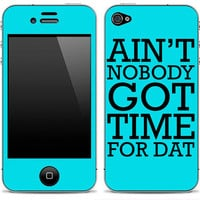 Blue &quot;Ain&#x27;t Nobody Got Time For Dat&quot; iPhone 3GS, iPhone 4/4s, iPhone 5, iPod Touch 4th or 5th gen, Samsung Galaxy S2 or S3 Skin