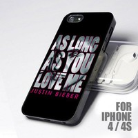 Justin Bieber As Long As You Love Me design for iPhone 4 or 4s case