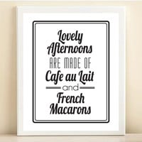 Black and White &#x27;Lovely Afternoons are Made of Cafe au Lait and French Macarons&#x27; print poster