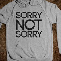 Sorry Not Sorry (hoodie) - Long Sleeves