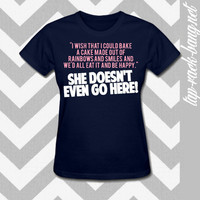 She Doesn&#x27;t EVEN GO Here - Mean Girls Quote - Women&#x27;s Shirt