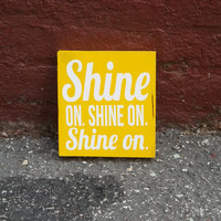 Shine On 6x6 Wood Sign