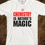 Chemistry Is Nature's Magic Shirt