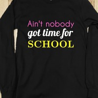 Nobody got time 4 skewl. - JD&#x27;s Boutique