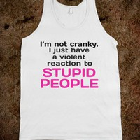 I'm not cranky - Quotes