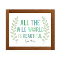 Wild World Print - John Muir Quote