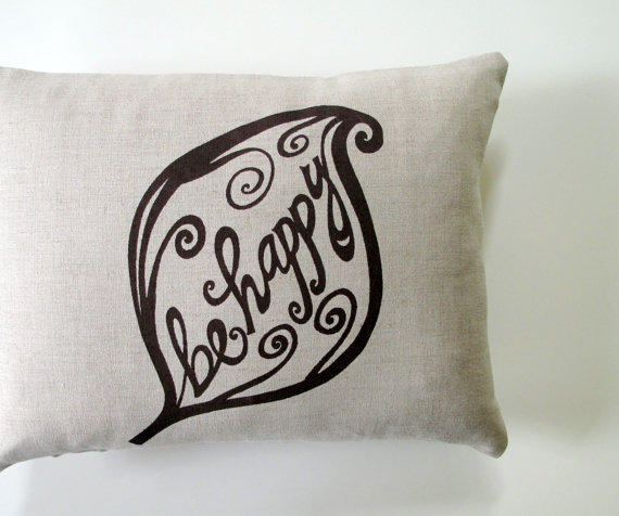 Pillow Cover Cushion Cover Be Happy in by SweetnatureDesigns