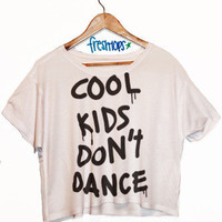 Cool Kids Don't Dance Short Sleeve | fresh-tops.com