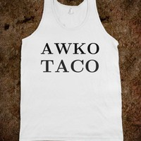 Awko Taco - White Girl Apparel