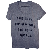 Dumb &amp; Ugly TShirt 