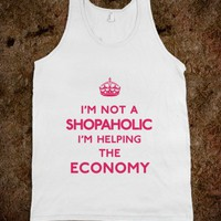 Not a Shopaholic, Helping the Economy Keep Calm - Awesome fun #$!!*&