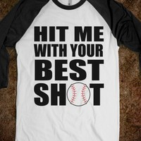 Hit Me With Your Best Shot - Baseball Tee - Underlinedesigns