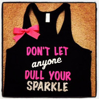 Don&#x27;t Let Anyone Dull Your Sparkle Tank by RufflesWithLove on Etsy