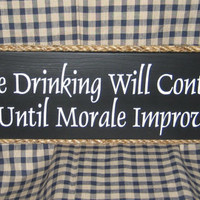 The drinking will continue until morale by HeritagePrimitives