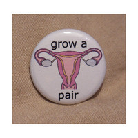 Feminist &#x27;Grow A Pair&#x27; Badge by stickonstars on Etsy