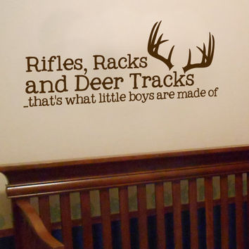 Rifles, Racks and Deer Tracks, thats what little boys are made of Vinyl Wall Art Decal