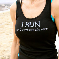 I RUN so I can eat dessert done in vintage by showyourstrength