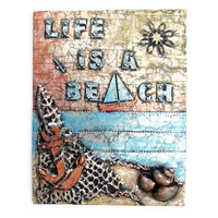 Life is a Beach ocean scene original 3d mixed media metal art painting on 11 x 14 canvas nautical wall art  typography art beach art