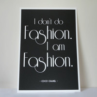 Print Coco Chanel Quote I Don't Do Fashion I by SacredandProfane