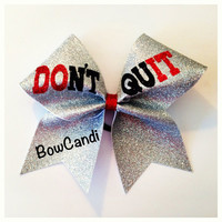 Don't Quit by BowCandi on Etsy