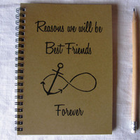Reasons we will be best friends forever (infinity anchor)- 5 x 7 journal