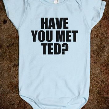 HAVE YOU MET TED? - BABY ONSIE