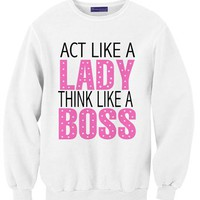 Act Like A Lady Think Like A BOSS