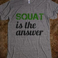 Squat is the answer - Muscle Shirts - Skreened T-shirts, Organic Shirts, Hoodies, Kids Tees, Baby One-Pieces and Tote Bags