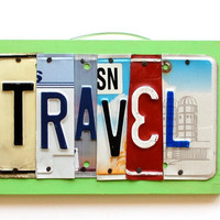 TRAVEL, OOAK License Plate Art, Custom Home Decor, Personalized Wall Hanging, Vacation, Memories