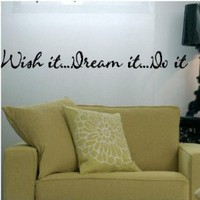 Wish it Dream it Do it 2.5&quot; x 34&quot; vinyl lettering wall saying sticky wall words art decal sticker