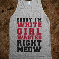 Sorry I'm White Girl Wasted Right Meow-Unisex Athletic Grey Tank