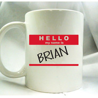 custom cup Personalized hello my name is mug by theprintedsurface