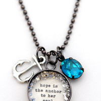 Hope is the anchor to her soul Charm  Necklace