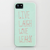 Live, Laugh, Love, Learn iPhone Case by Sandra Arduini | Society6