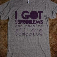 99 Problems | Homework Edition