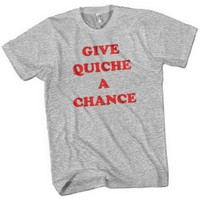Give Quiche A Chance Mens Premium T-Shirt Heather Grey Small to 3XL