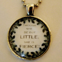 Shakespeare Quote Necklace. Though She Be But Little, A Midsummer Night&#x27;s Dream. 18 Inch Ball Chain.