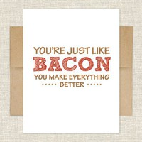 You&#x27;re Just Like Bacon Card
