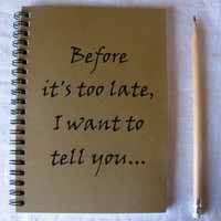 Before its too late I want to tell you  5 x 7 by JournalingJane
