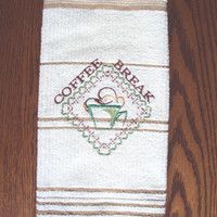 Kitchen Hand Dish Towel Embroidered With Coffee cup and Coffee Break wording