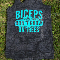 Biceps Don't Grow On Trees Tank top Womens Workout clothing Racerback Burnout clothes work-out  fitness gym S-2XL