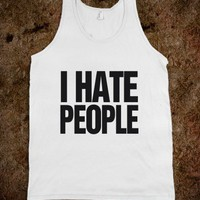 I hate People - Awesome fun #$!!*&amp; - Skreened T-shirts, Organic Shirts, Hoodies, Kids Tees, Baby One-Pieces and Tote Bags